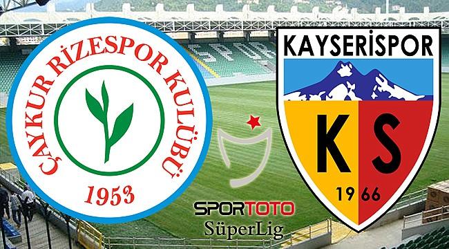 Çaykur Rizespor ile Kayserispor 29. randevuda