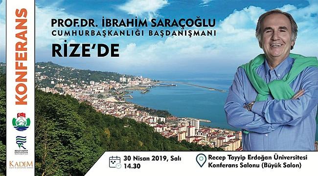 Prof. Dr. İbrahim Saraçoğlu Rize'de konferans verecek