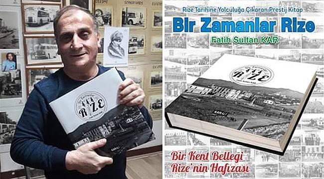 Rize'nin hafızası Fatih Sultan Kar ile 'Bir Zamanlar Rize' kitabında