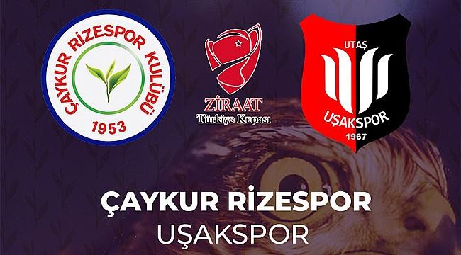 Çaykur Rizespor'un Kupa'da rakibi Uşakspor