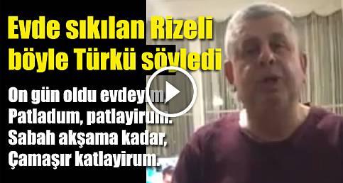 Korona yüzünden evden çıkamayan Rizeli'den Türkü